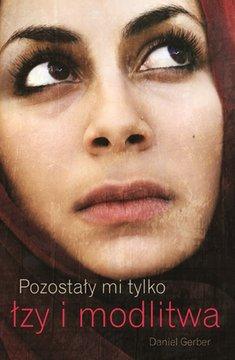 Pozostaly mi tylko lzy i modlitwa - Pozostały mi tylko łzy i modlitwaDaniel Gerber