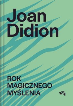 Rok magicznego myslenia - Rok magicznego myśleniaJoan Didion