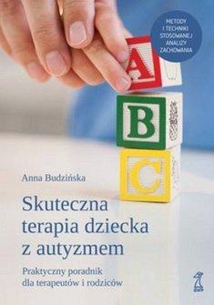 Skuteczna terapia dziecka z autyzmem - Skuteczna terapia dziecka z autyzmemAnna Budzińska