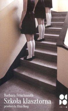 Szkola klasztorna - Szkoła klasztornaBarbara Frischmuth