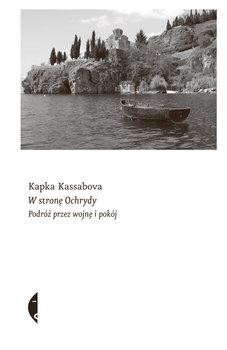 W strone Ochrydy - W stronę OchrydyKapka Kassabova