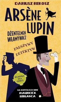 Falszywy detektyw - Fałszywy detektyw. Arsène Lupin dżentelmen włamywacz. Tom 2