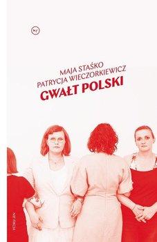 Gwalt Polski - Gwałt polskiMaja Staśko Patrycja Wieczorkiewicz