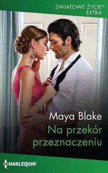 Na przekor przeznaczeniu - Na przekór przeznaczeniuMaya Blake