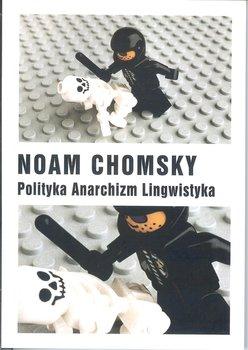 Polityka Anarchizm Lingwistyka - Polityka Anarchizm LingwistykaNoam Chomsky