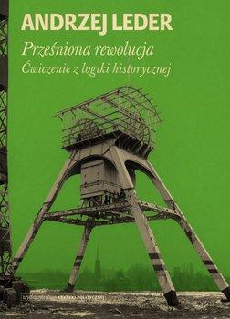 Przesniona rewolucja - Prześniona rewolucjaprof Andrzej Leder