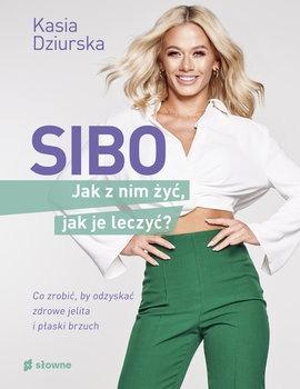 SIBO - SIBO Jak z nim żyć jak je leczyćKatarzyna Dziurska