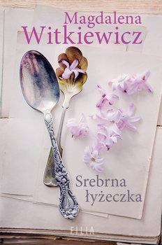 Srebrna lyzeczka - Srebrna łyżeczkaMagdalena Witkiewicz