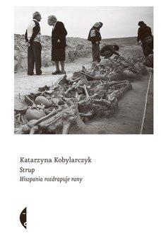 Strup - Strup Hiszpania rozdrapuje ranyKatarzyna Kobylarczyk