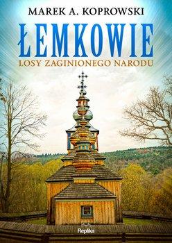 lemkowie - Łemkowie losy zaginionego naroduMarek A Koprowski