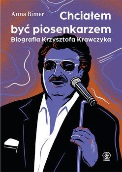 Biografia Krzysztofa Krawczyka - Chcialem być piosenkarzem Biografia Krzysztofa KrawczykaBimer Anna
