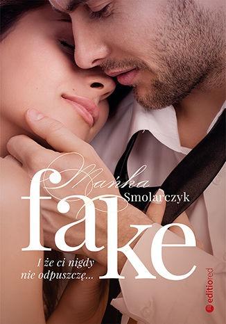 Fake - Fake I że ci nigdy nie odpuszczęMańka Smolarczyk