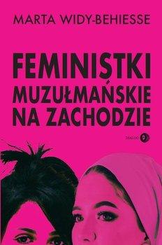 Feministki muzulmanskie na Zachodzie - Feministki muzułmańskie na ZachodzieMarta Widy-Behiesse