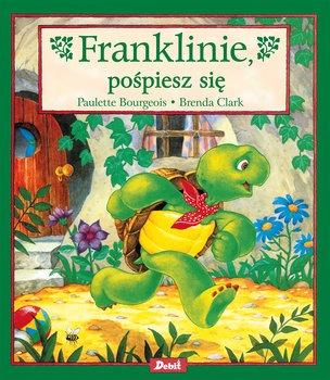Franklinie pospiesz sie - Franklinie pośpiesz sięPaulette Bourgeois Brenda Clark