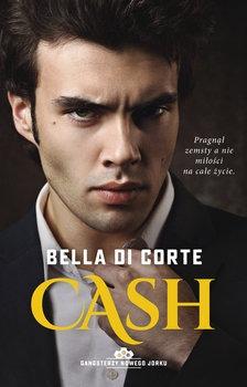 Gangsterzy Nowego Jorku - Cash Gangsterzy Nowego Jorku Tom 2Bella Di Corte