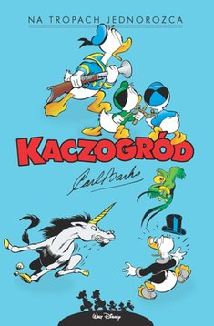 Kaczogrod - Kaczogród Na tropach jednorożca i inne historie z roku 1950