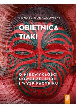 Obietnica Tiaki - Obietnica TiakiTomasz Gorazdowski