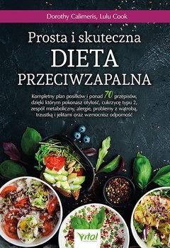 Prosta i skuteczna dieta przeciwzapalna - Prosta i skuteczna dieta przeciwzapalnaDorothy Calimeris Lulu Cook