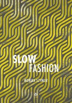 Slow fashion - Slow fashionMonika Szymor