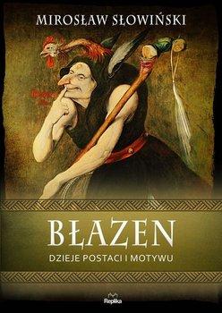 Blazen - Błazen Dzieje postaci i motywuMirosław Słowiński
