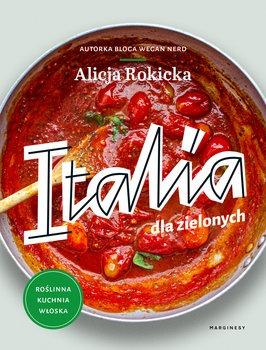 Italia dla zielonych - Italia dla zielonych czyli włoskie wegańskie przepisy AlicjaRokicka