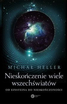 Nieskonczenie wiele wszechswiatow - Nieskończenie wiele wszechświatówMichał Heller