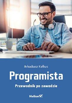 Programista - Programista Przewodnik po zawodzieArkadiusz Kałkus