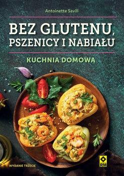 Bez glutenu pszenicy i nabialu - Bez glutenu pszenicy i nabiału Kuchnia domowaSavill Antoinette