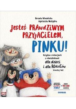 Jestes prawdziwym przyjacielem Pinku - Jesteś prawdziwym przyjacielem PinkuUrszula Młodnicka-Kornaś Agnieszka Magdalena Waligóra