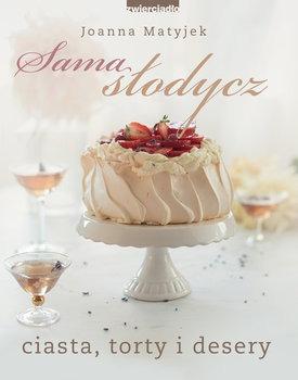 Sama slodycz - Sama słodycz Ciasta torty i deseryJoanna Matyjek