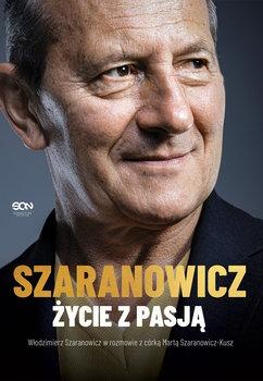 Wlodzimierz Szaranowicz - Włodzimierz Szaranowicz Życie z pasją