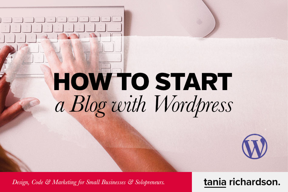 How to Start a Blog with WordPress.