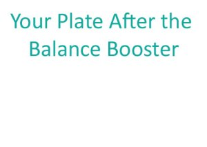 https://tanjasmits.com/wp-content/uploads/2019/02/Your-Plate-After-the-Balance-Booster.jpg