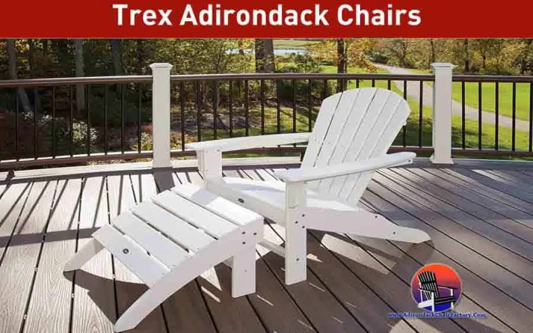 Trex Adirondack Chairs Review and Buying Guide (2020)