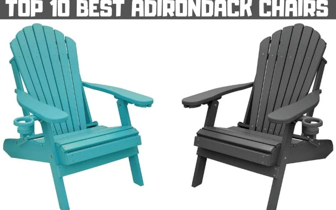 Top 10 Best Adirondack Chairs- Only Buyer's Guide You NEED (2019)