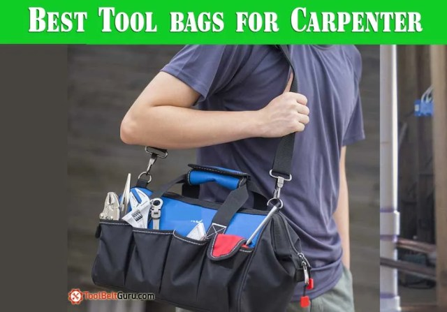 Top 5 Best Carpenter Tool Bags – Buying Guide and Reviews (2019)