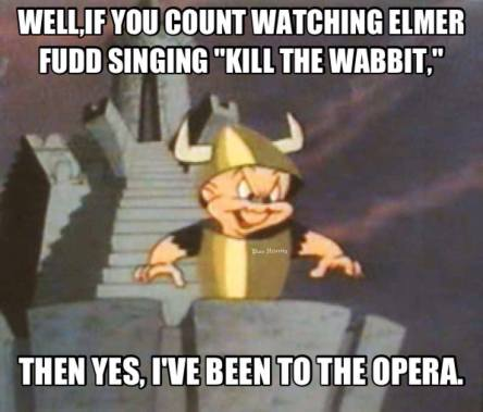 elmer fudd opera...