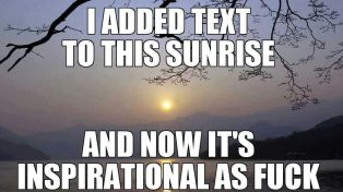 added text to sunrise...inspirational as f.ck