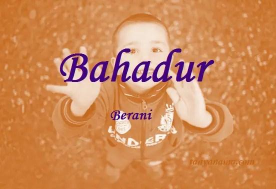 arti nama Bahadur