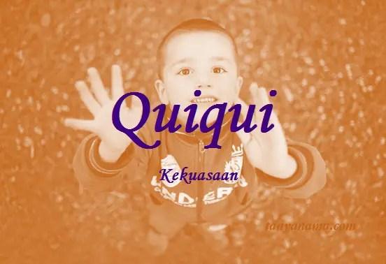 arti nama Quiqui