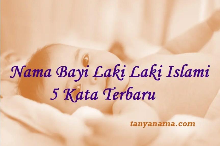 nama bayi laki laki islami 5 kata
