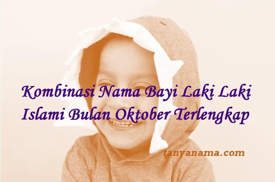 Kombinasi Nama Bayi Laki Laki Islami Bulan Oktober