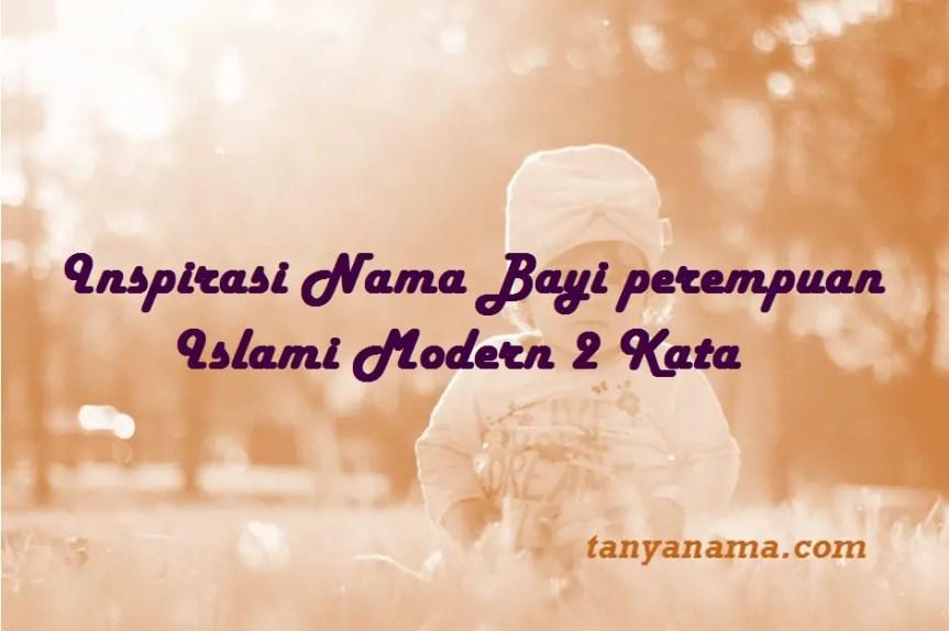 Nama Bayi perempuan Islami Modern 2 Kata