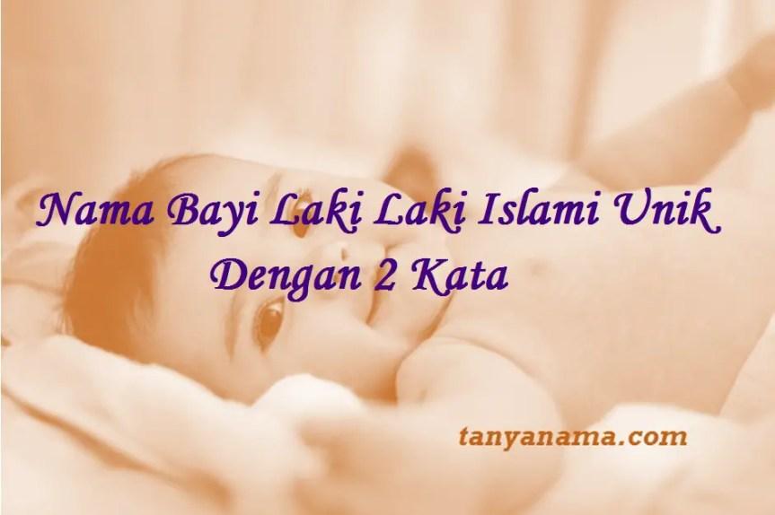 Nama Bayi Laki Laki Islami Unik