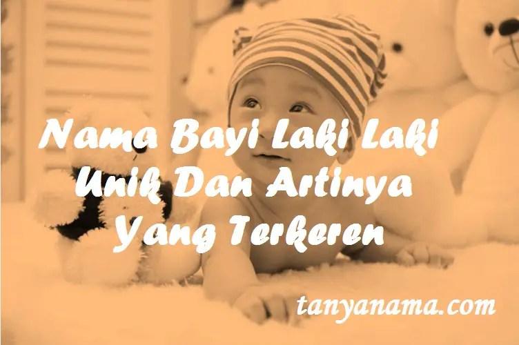 Nama Bayi Laki Laki Unik Dan Artinya
