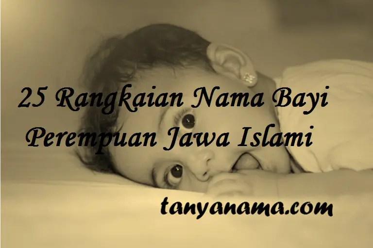 Rangkaian Nama Bayi Perempuan Jawa Islami