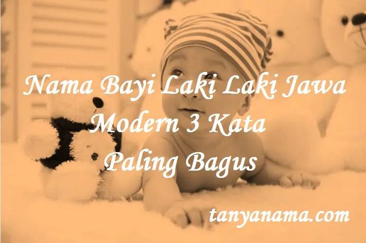 Nama Bayi Laki Laki Jawa Modern 3 Kata