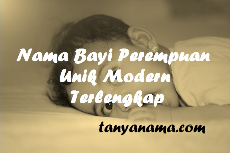 Nama Bayi Perempuan Unik Modern