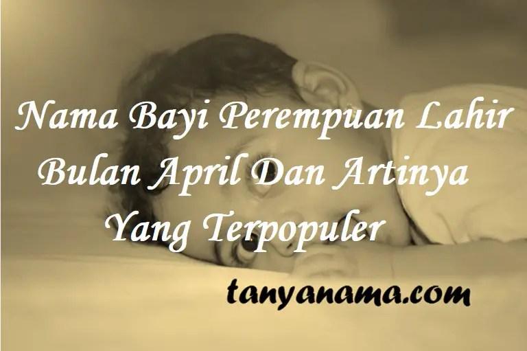 Nama Bayi Perempuan Lahir Bulan April