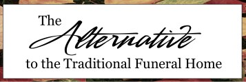 the Alternative to the Traditional Funeral Home